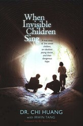 When Invisible Children Sing  Hardcover