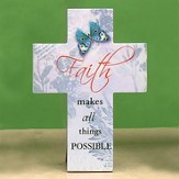 Faith Makes All Things Possible Cross