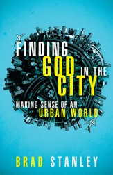 Finding God in the City: Making Sense of an Urban World - eBook