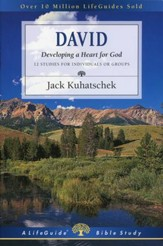 David: Developing a Heart for God, LifeGuide Topical Bible Studies