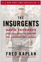 The Insurgents: David Petraeus and the Plot to Change the American Way of War - eBook