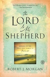 The Lord is my Shepherd: Practicing the Peace and Power of Psalm 23 - eBook