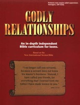 Godly Relationships: An In-Depth Independent Bible  Curriculum for Teens