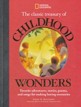 National Geographic The Classic Treasury of Childhood  Wonders: Favorite Adventures, Stories, Poems, and Songs for Making Lasting Memories