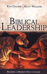 Biblical Leadership: Becoming a Different Kind of Leader
