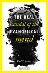 The Real Scandal of the Evangelical Mind SAMPLER / New edition - eBook