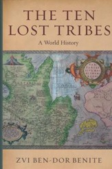 The Ten Lost Tribes: A World History