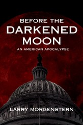 Before the Darkened Moon: An American Apocalypse - eBook