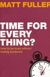 Time for Every Thing? How to Be Busy Without Feeling Burdened