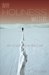 Why Holiness Matters SAMPLER: We've Lost our Way-But We Can Find it Again / New edition - eBook