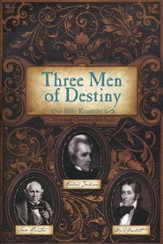 Three Men of Destiny: Andrew Jackson, Sam Houston and David Crockett
