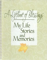 A Lifetime of Blessings, My Life Stories and Memories Notebook