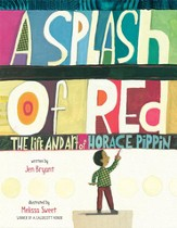 A Splash of Red: The Life and Art of Horace Pippin - eBook