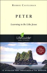 Peter: Learning to Be Like Jesus, LifeGuide Topical Bible Study