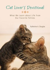 Cat Lover's Devotional: What We Learn about Life from Our Favorite Felines - eBook