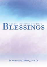 Blessings: Reflections of a Chaplain to the Elderly - eBook