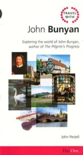 Travel With John Bunyan: Exploring the World of John Bunyan, Author of The Pilgrim's Progress