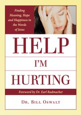 Help Im Hurting: Finding Meaning, Hope and Happiness in the Words of Jesus - eBook