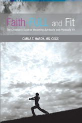 Faith-FULL and Fit: The Christians Guide to Becoming Spiritually and Physically Fit - eBook