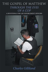 The Gospel of Matthew Through the Eyes of a Cop: A Devotional for Law Enforcement Officers - eBook