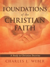Foundations of the Christian Faith: A Study in Christian Doctrine - eBook