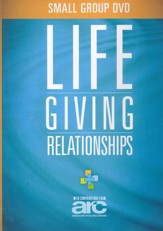 Lifegiving Relationships DVD: Discovering How to Love God, Love Others, and Have a Blast While You Are Doing It