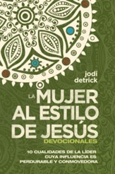 Devocional La Mujer al estilo de Jesús (The Jesus-Hearted Woman Devotional)