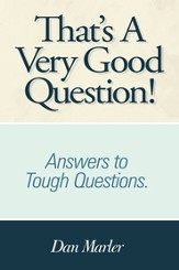 That's A Very Good Question!: Answers to Tough Questions. - eBook