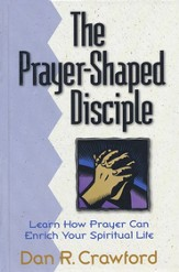 The Prayer-Shaped Disciple