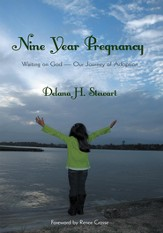 Nine Year Pregnancy: Waiting on God-Our Journey of Adoption - eBook