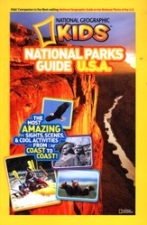 National Geographic Kids National Parks Guide U.S.A.: The Most Amazing Sights, Scenes, and Cool Activities from Coast to Coast