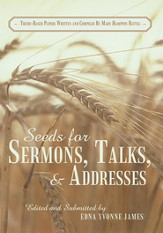 Seeds for Sermons, Talks, and Addresses: Theme-Based Papers Written and Compiled By Mary Hampton Battle - eBook