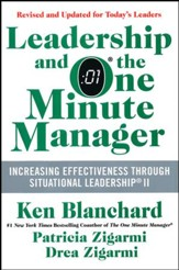 Leadership and the One Minute Manager: Increasing  Effectiveness Through Situational Leadership (Updated)
