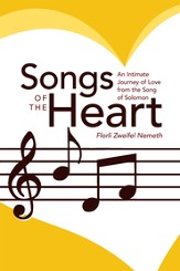 Songs of the Heart: An Intimate Journey of Love from the Song of Solomon - eBook
