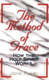 The Method of Grace: How the Holy Spirit Works