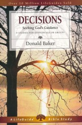 Decisions, Seeking God's Guidance; LifeGuide Topical Bible Studies