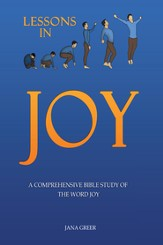 Lessons in Joy: A Comprehensive Bible Study of the Word Joy - eBook