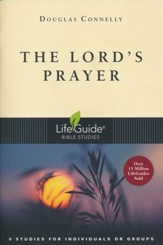 The Lord's Prayer: LifeGuide Bible Studies