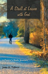 A Stroll at Leisure with God: A Pastor's Daily Journey with Cancer - eBook