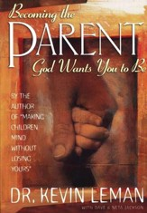 Becoming the Parent God Wants You to Be