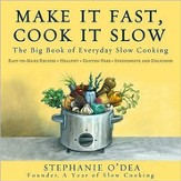 Make It Fast, Cook It Slow: More Than 300 Inexpensive Slow Cooker Recipes from The Slow Cooking Woman