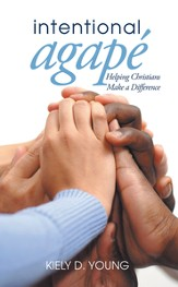 Intentional Agape: Helping Christians Make a Difference - eBook