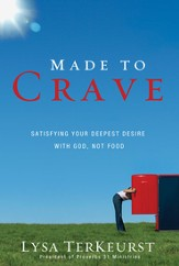Made to Crave: Satisfying Your Deepest Desire with God, Not Food - eBook