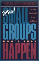 Real Small Groups Don't Just Happen