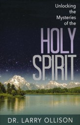 Unlocking the Mysteries of the Holy Spirit