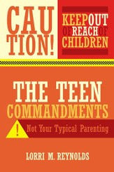 The TEEN Commandments: Not Your Typical Parenting - eBook
