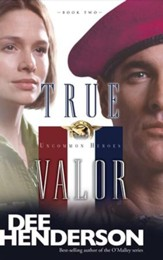 True Valor, Uncommon Heroes Series #2