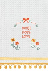 Faith, Hope, Love Embroidered Kitchen Towel