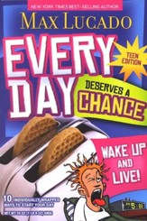 Every Day Deserves a Chance, Teen Edition: Wake Up and Live!