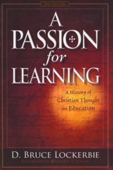 A Passion for Learning: A History of Christian Thought on Education